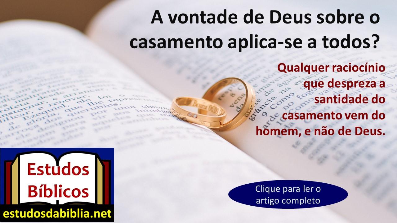 A Vontade De Deus Sobre O Casamento Aplica Se A Todos